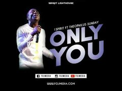 Only You by Theophilus Sunday ft 1Spirit mp3 song download