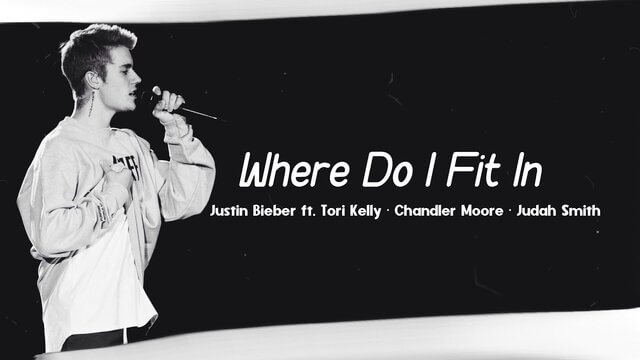 Where Do I Fit In By Justin Bieber free mp3 lyrics download